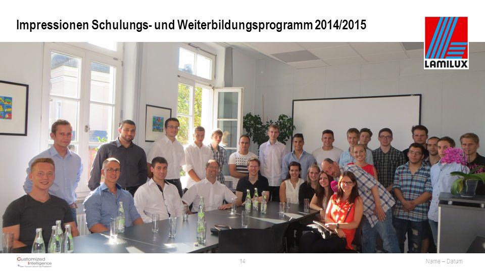 Impressionen Schulungs- und Weiterbildungsprogramm 2014/2015 14Name – Datum