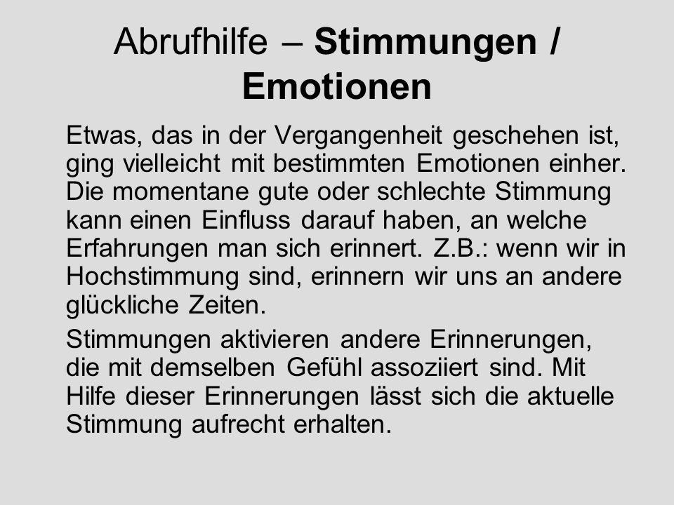 Abrufhilfe – Stimmungen / Emotionen Etwas, das in der Vergangenheit geschehen ist, ging vielleicht mit bestimmten Emotionen einher. Die momentane gute