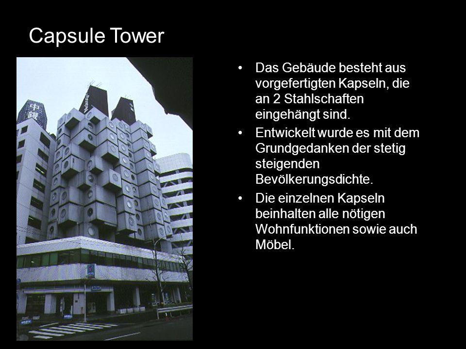 Capsule Tower Das Gebäude besteht aus vorgefertigten Kapseln, die an 2 Stahlschaften eingehängt sind.
