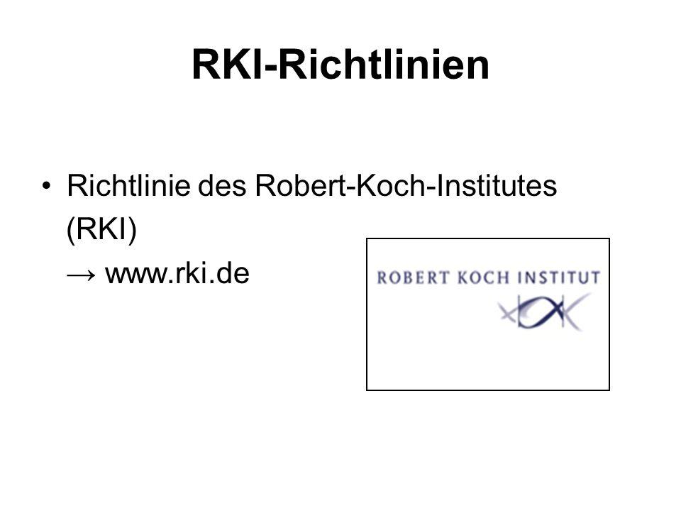 RKI-Richtlinien Empfehlungen der Kommission für Krankenhaushygiene und Infektionsprävention.