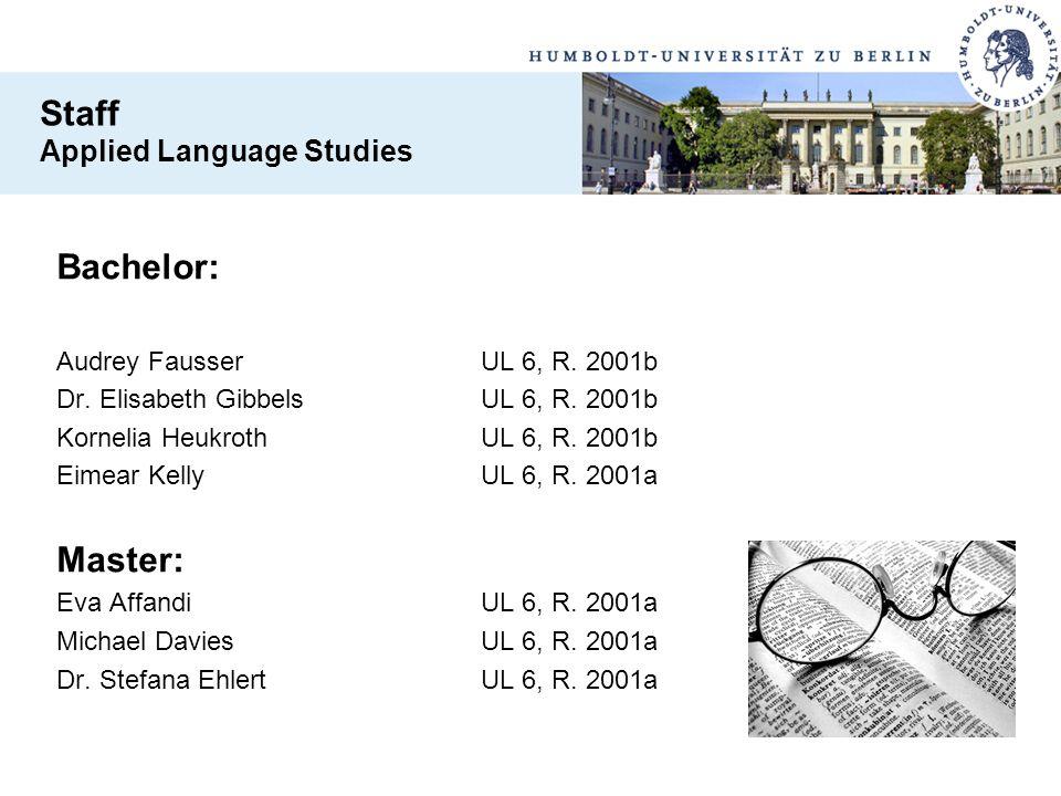Bachelor: Audrey FausserUL 6, R. 2001b Dr. Elisabeth GibbelsUL 6, R. 2001b Kornelia HeukrothUL 6, R. 2001b Eimear KellyUL 6, R. 2001a Master: Eva Affa