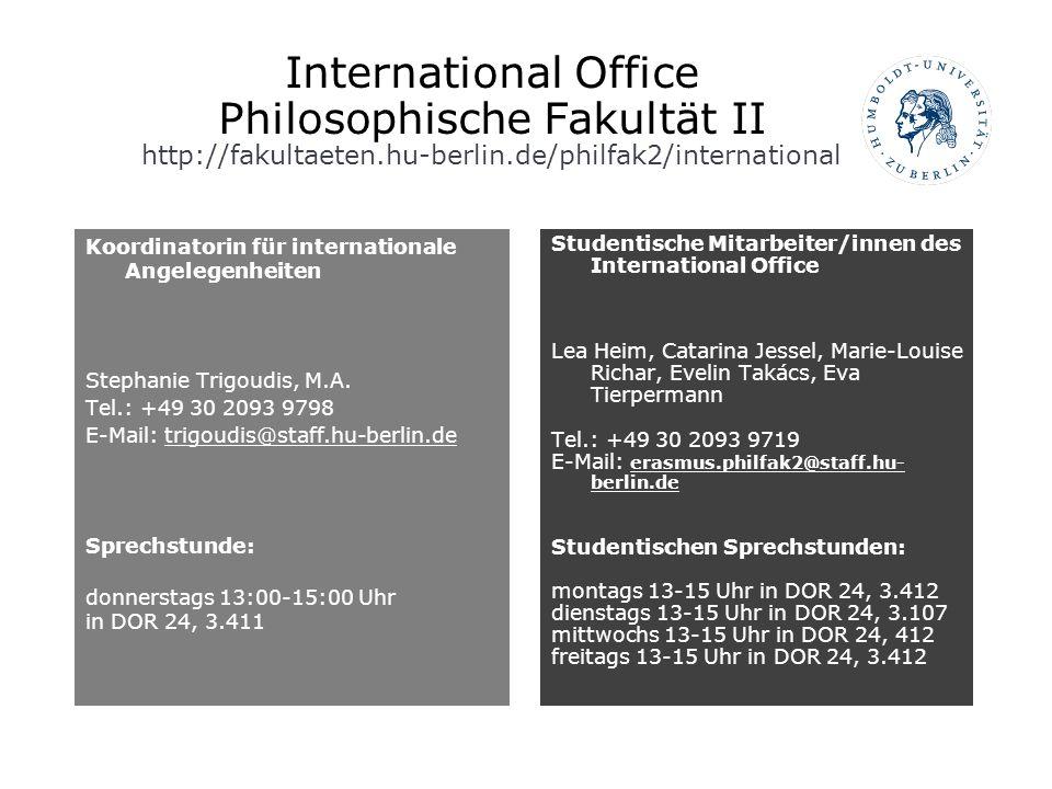 International Office Philosophische Fakultät II http://fakultaeten.hu-berlin.de/philfak2/international Koordinatorin für internationale Angelegenheite