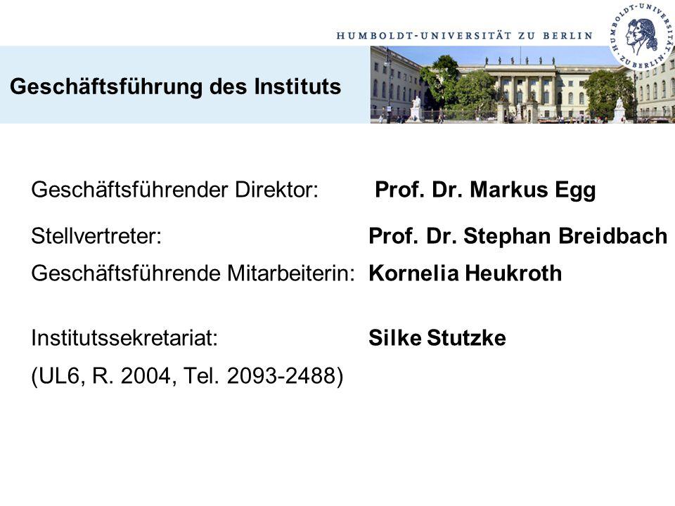 Geschäftsführung des Instituts Geschäftsführender Direktor: Prof. Dr. Markus Egg Stellvertreter:Prof. Dr. Stephan Breidbach Geschäftsführende Mitarbei