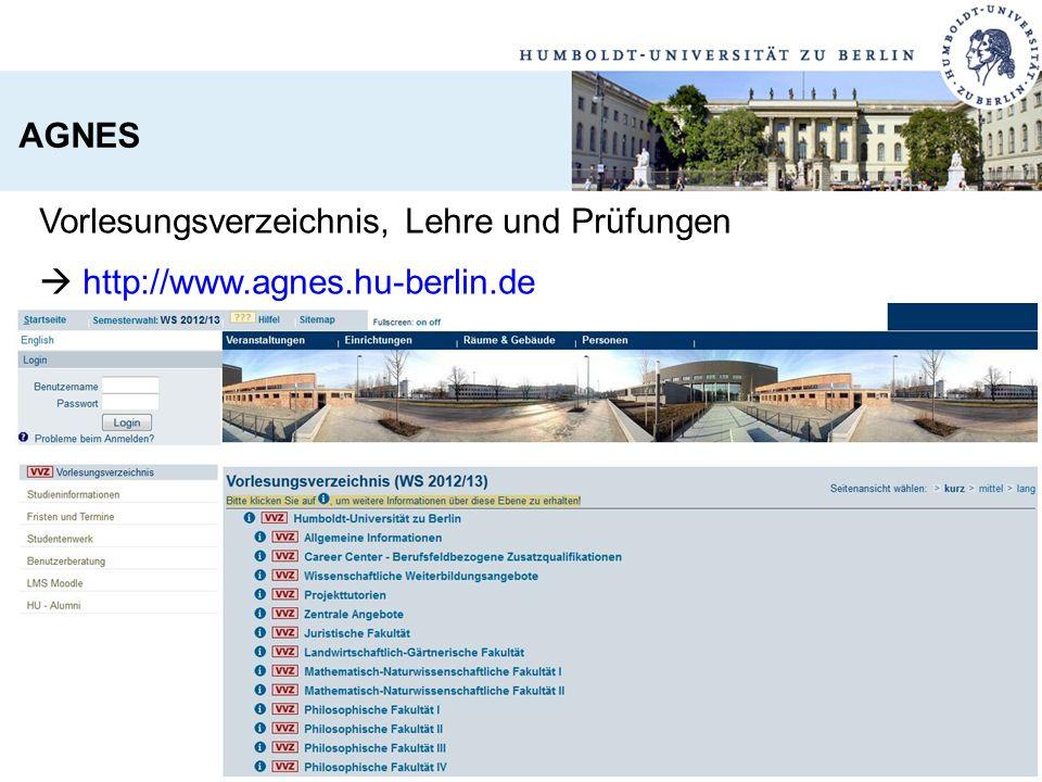 AGNES Vorlesungsverzeichnis, Lehre und Prüfungen  http://www.agnes.hu-berlin.de