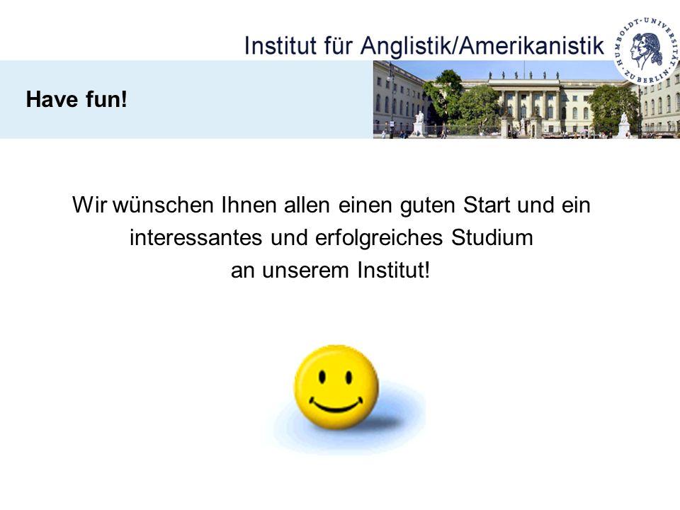 Wir wünschen Ihnen allen einen guten Start und ein interessantes und erfolgreiches Studium an unserem Institut! Have fun!