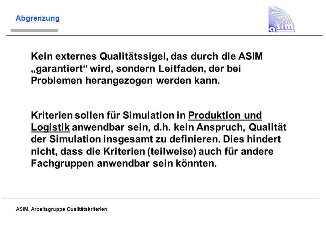 """ASIM, Arbeitsgruppe Qualitätskriterien Abgrenzung Kein externes Qualitätssigel, das durch die ASIM """"garantiert"""" wird, sondern Leitfaden, der bei Probl"""