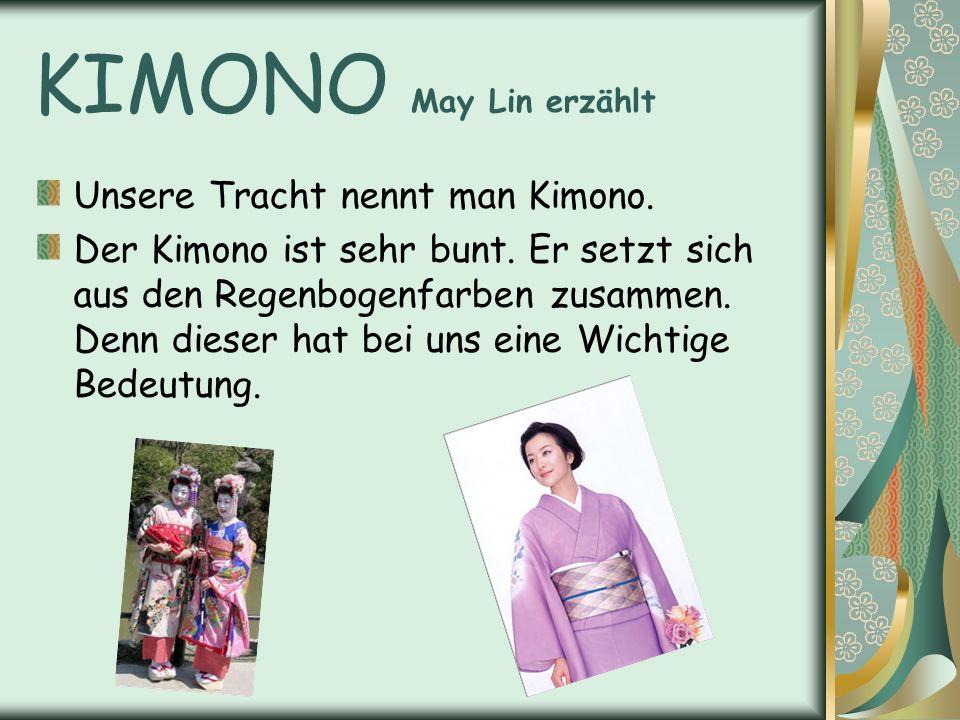 KIMONO May Lin erzählt Unsere Tracht nennt man Kimono.