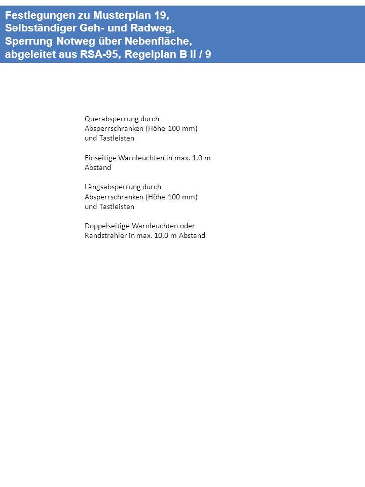 Querabsperrung durch Absperrschranken (Höhe 100 mm) und Tastleisten Einseitige Warnleuchten in max. 1,0 m Abstand Längsabsperrung durch Absperrschrank