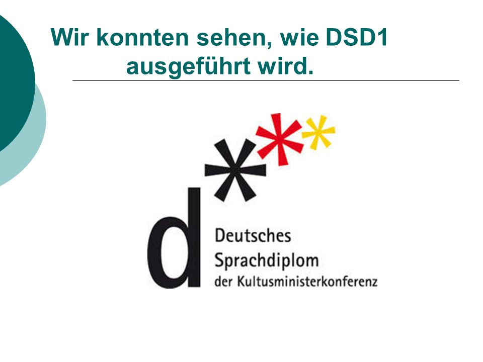 Wir konnten sehen, wie DSD1 ausgeführt wird.