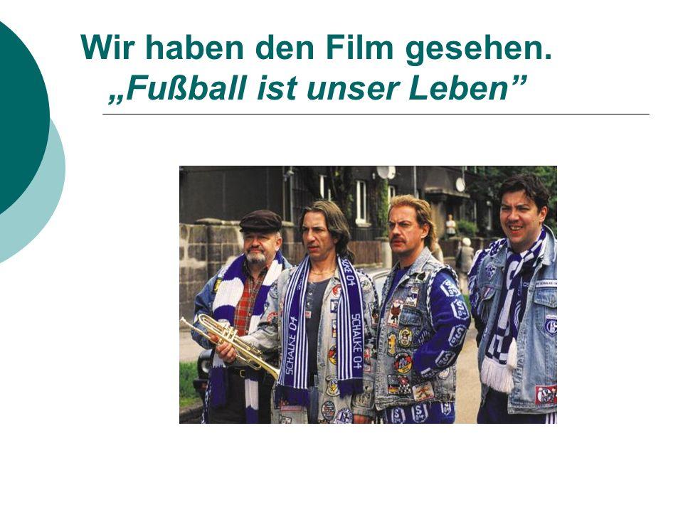"""Wir haben den Film gesehen. """"Fußball ist unser Leben"""