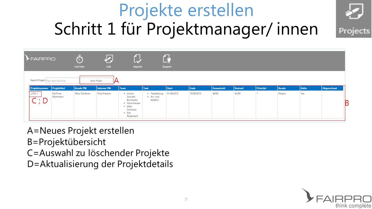 Daten einpflegen Wichtig: Alle Teammitglieder eintragen Projekte erstellen Schritt 2 für Projektmanager/ innen 8