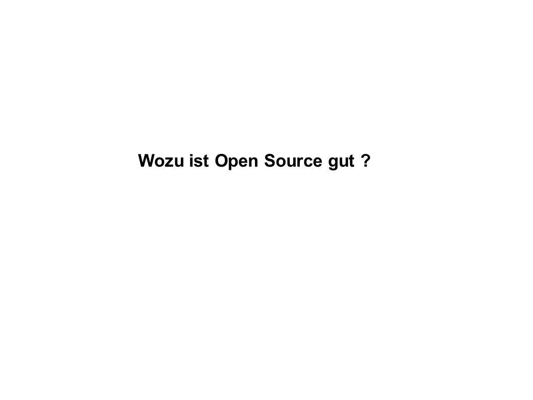 Wozu ist Open Source gut ?