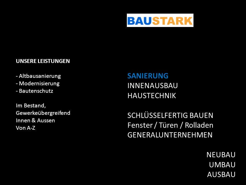 UNSERE LEISTUNGEN - Altbausanierung - Modernisierung - Bautenschutz Im Bestand, Gewerkeübergreifend Innen & Aussen Von A-Z SANIERUNG INNENAUSBAU HAUST