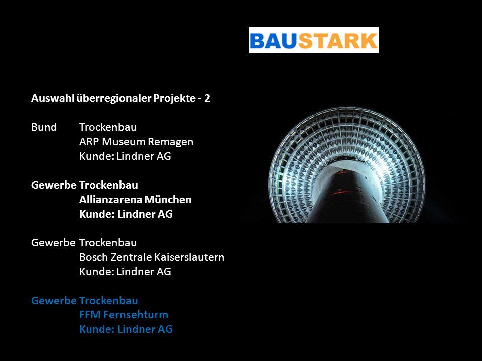 Auswahl überregionaler Projekte - 2 BundTrockenbau ARP Museum Remagen Kunde: Lindner AG GewerbeTrockenbau Allianzarena München Kunde: Lindner AG Gewer