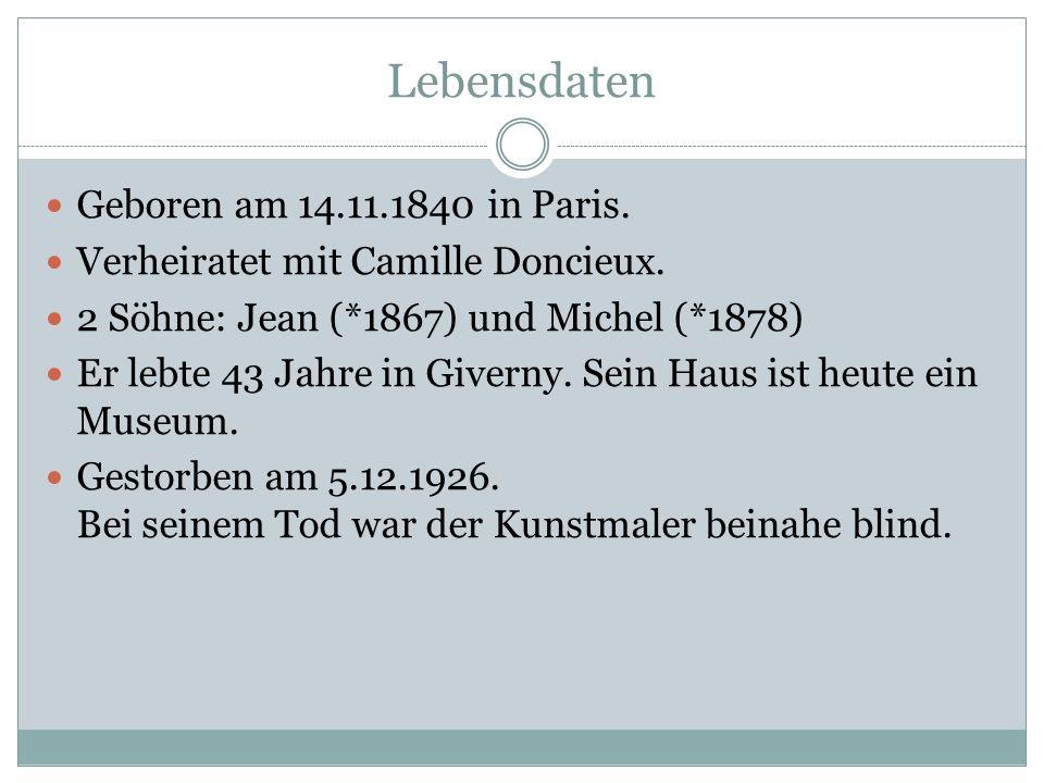 Lebensdaten Geboren am 14.11.1840 in Paris.Verheiratet mit Camille Doncieux.