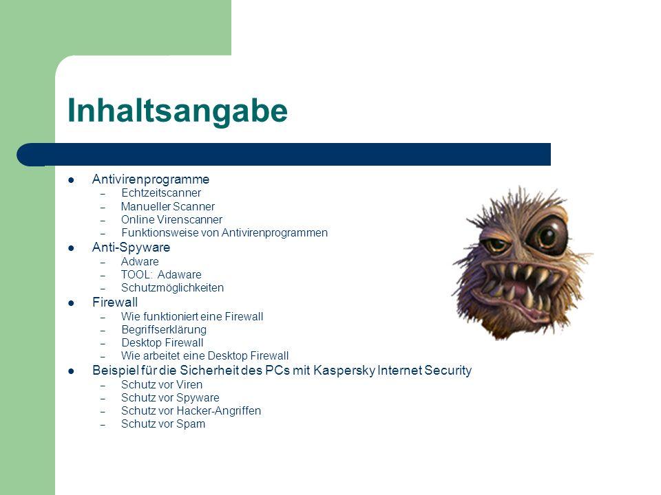 Inhaltsangabe Antivirenprogramme – Echtzeitscanner – Manueller Scanner – Online Virenscanner – Funktionsweise von Antivirenprogrammen Anti-Spyware – A