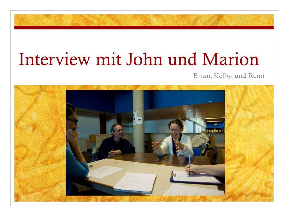 Interview mit John und Marion Brian, Kelby, und Remi