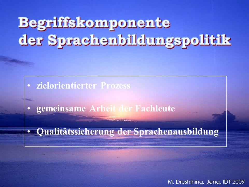zielorientierter Prozess gemeinsame Arbeit der Fachleute Qualitätssicherung der Sprachenausbildung M.