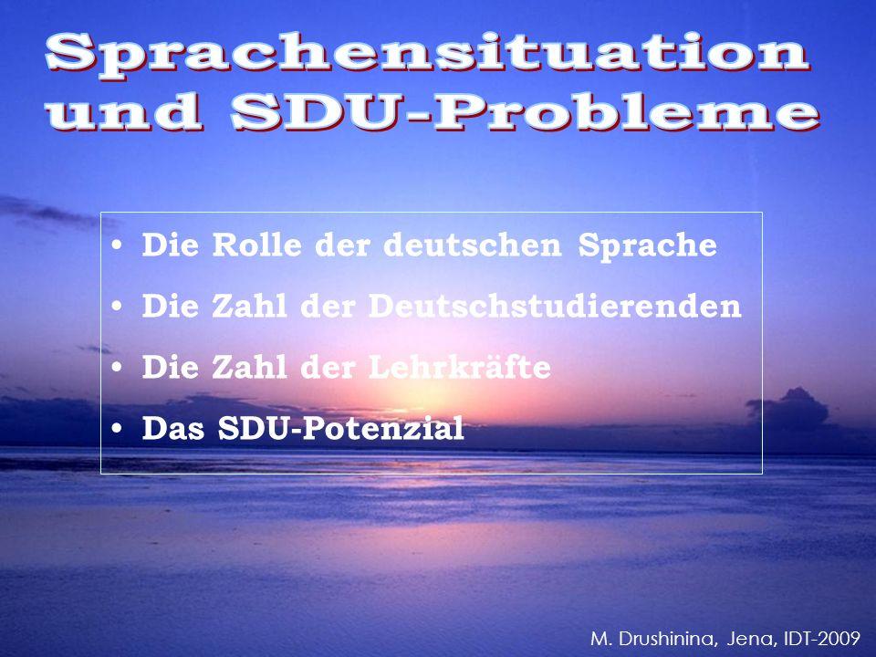 Die Rolle der deutschen Sprache Die Zahl der Deutschstudierenden Die Zahl der Lehrkräfte Das SDU-Potenzial M.