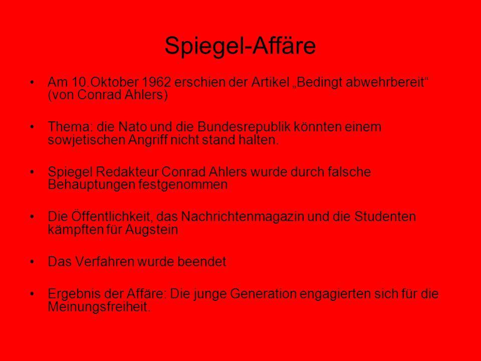 """Spiegel-Affäre Am 10.Oktober 1962 erschien der Artikel """"Bedingt abwehrbereit (von Conrad Ahlers) Thema: die Nato und die Bundesrepublik könnten einem sowjetischen Angriff nicht stand halten."""