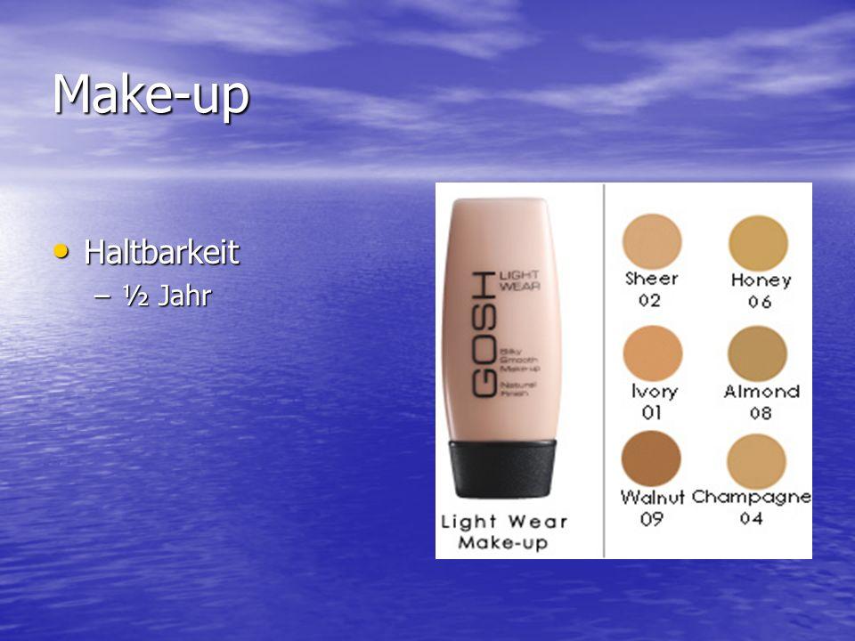 Make-up Haltbarkeit –½–½–½–½ Jahr