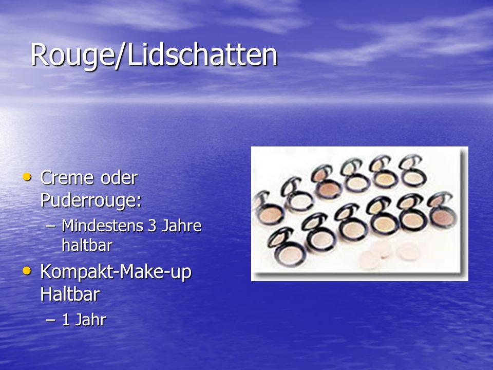 Rouge/Lidschatten Creme oder Puderrouge: –M–M–M–Mindestens 3 Jahre haltbar Kompakt-Make-up Haltbar –1–1–1–1 Jahr
