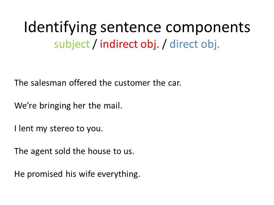 Identifying sentence components subject / indirect obj.