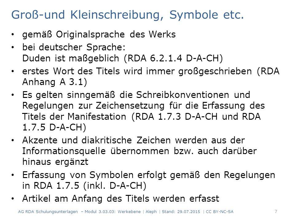 Groß-und Kleinschreibung, Symbole etc. gemäß Originalsprache des Werks bei deutscher Sprache: Duden ist maßgeblich (RDA 6.2.1.4 D-A-CH) erstes Wort de