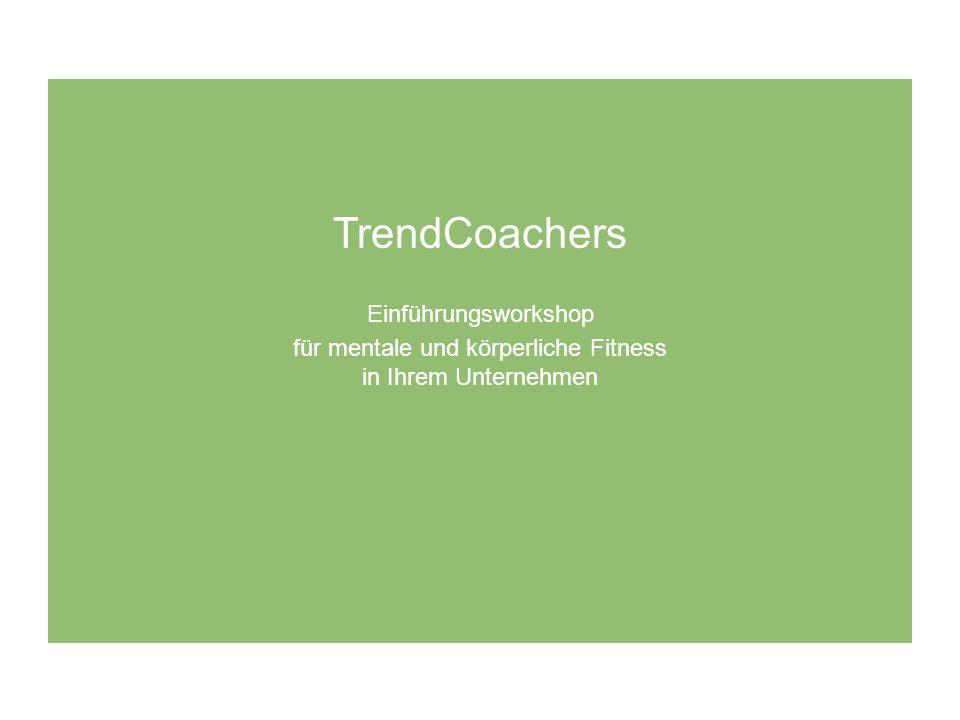 TrendCoachers Einführungsworkshop für mentale und körperliche Fitness in Ihrem Unternehmen