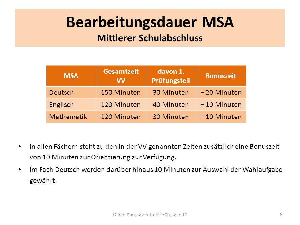 Bearbeitungsdauer MSA Mittlerer Schulabschluss In allen Fächern steht zu den in der VV genannten Zeiten zusätzlich eine Bonuszeit von 10 Minuten zur O