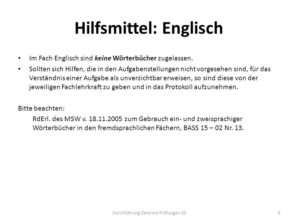 Hilfsmittel: Englisch Im Fach Englisch sind keine Wörterbücher zugelassen. Sollten sich Hilfen, die in den Aufgabenstellungen nicht vorgesehen sind, f