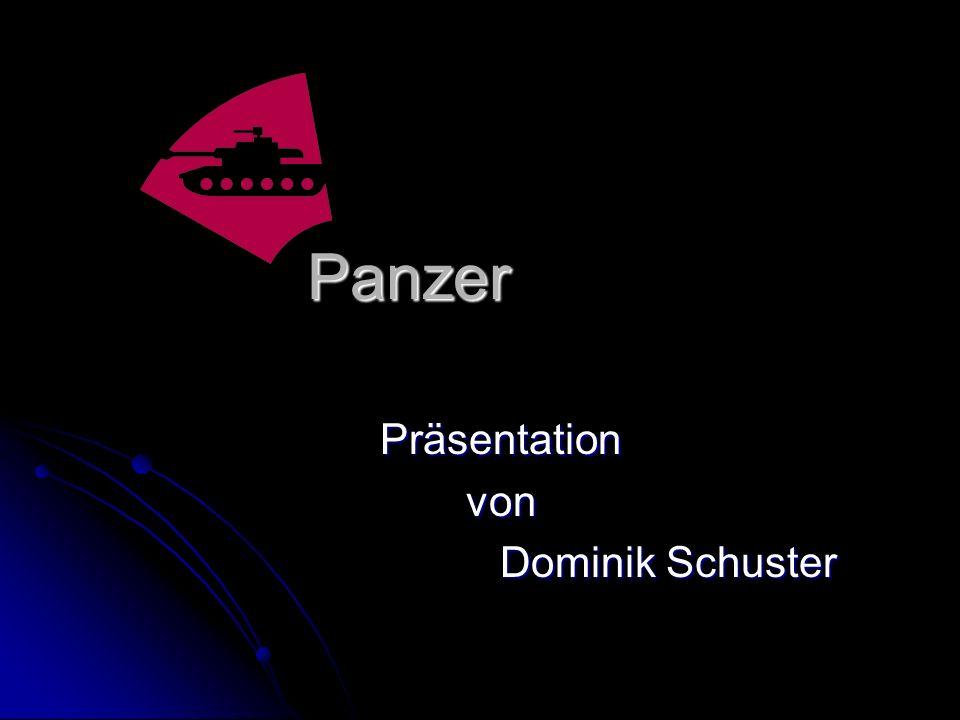 Panzer Präsentationvon Dominik Schuster Dominik Schuster