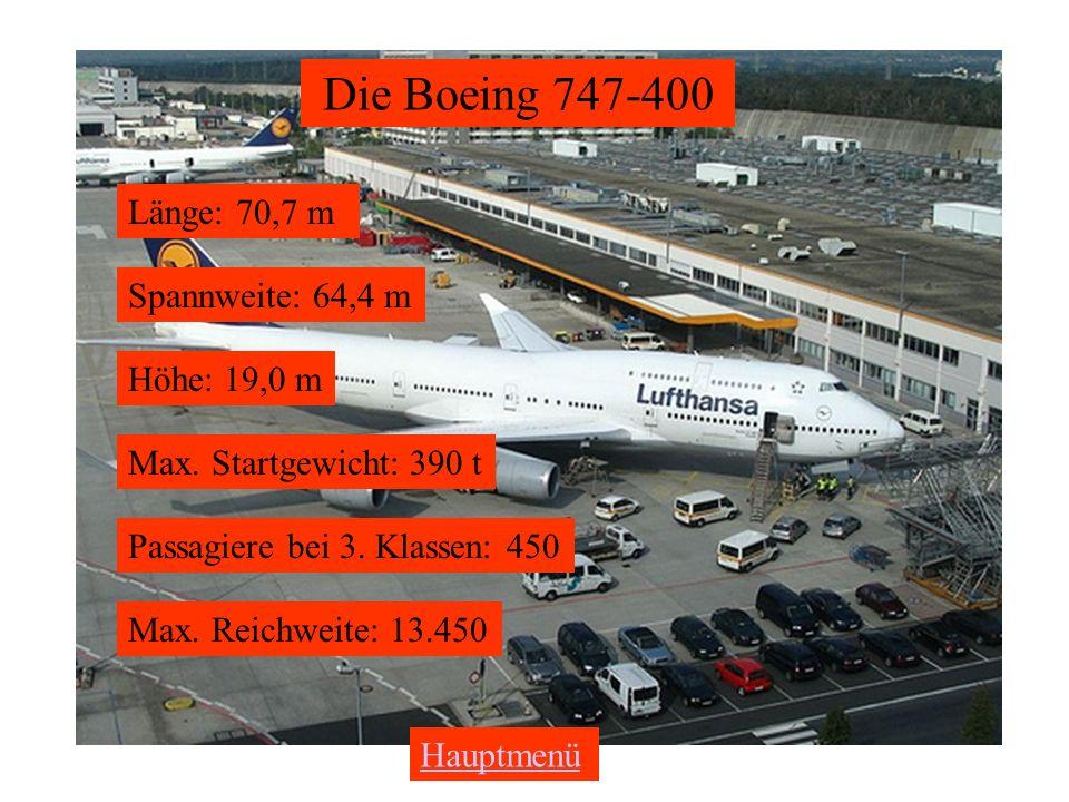 Die Boeing 747-400 Länge: 70,7 m Spannweite: 64,4 m Höhe: 19,0 m Max.