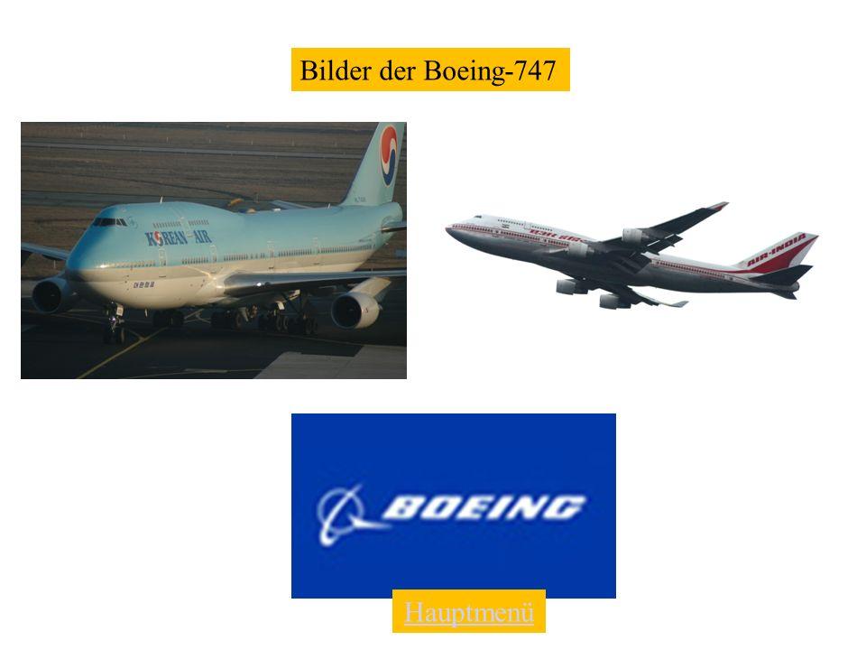 Vorteile der Boeing-747 Kleiner, älter daher billiger Älter daher weniger Probleme als bei einem neuen Flieger Schnellere Lieferzeit eines Fliegers Ha
