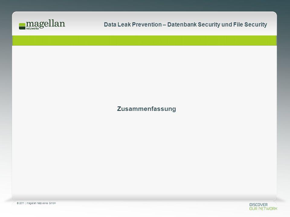 © 2011 | magellan netzwerke GmbH Data Leak Prevention – Datenbank Security und File Security Zusammenfassung