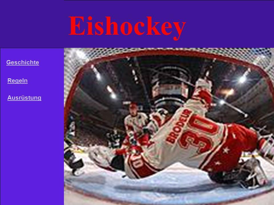 Eishockey Geschichte Regeln Ausrüstung