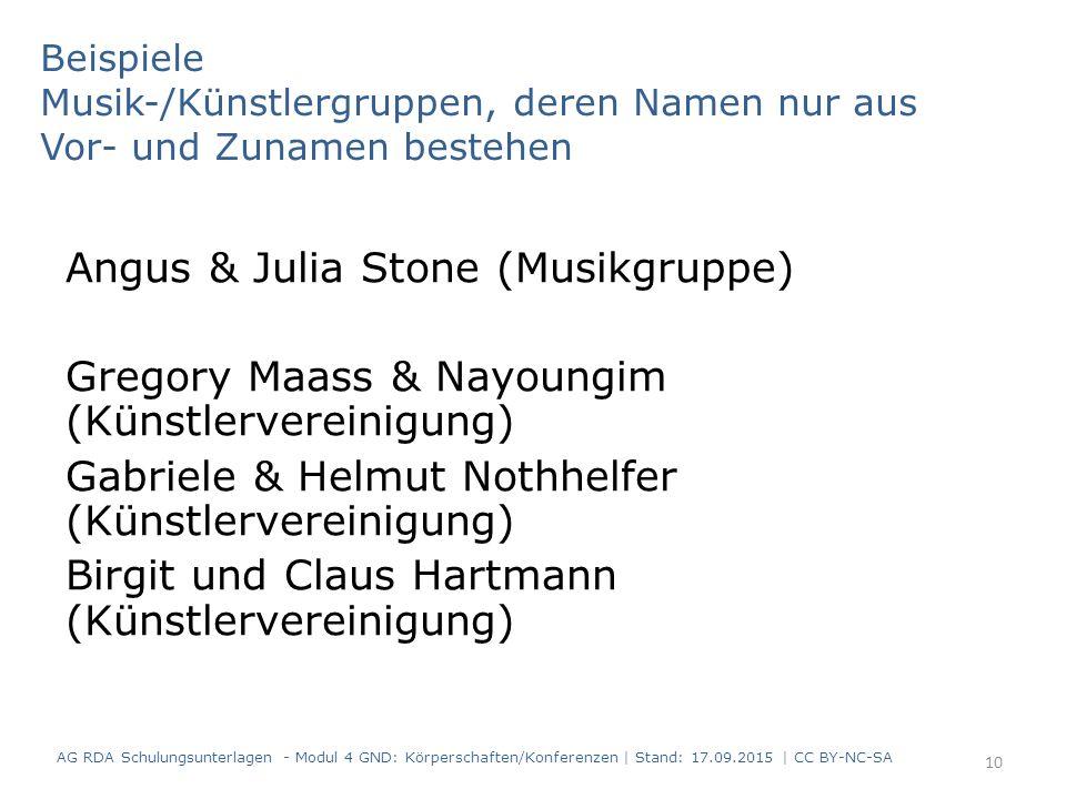 Beispiele Musik-/Künstlergruppen, deren Namen nur aus Vor- und Zunamen bestehen Angus & Julia Stone (Musikgruppe) Gregory Maass & Nayoungim (Künstlerv