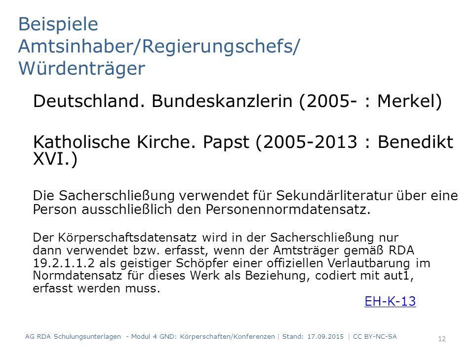 Beispiele Amtsinhaber/Regierungschefs/ Würdenträger Deutschland. Bundeskanzlerin (2005- : Merkel) Katholische Kirche. Papst (2005-2013 : Benedikt XVI.