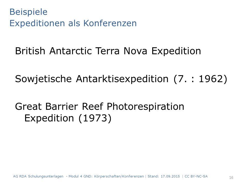 Beispiele Expeditionen als Konferenzen British Antarctic Terra Nova Expedition Sowjetische Antarktisexpedition (7. : 1962) Great Barrier Reef Photores