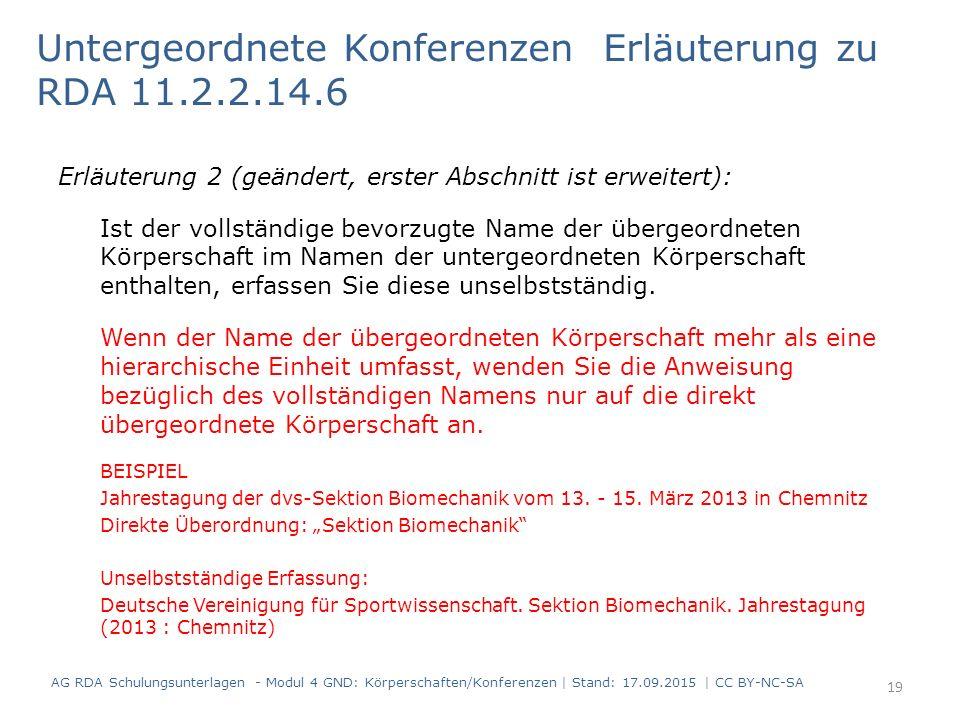 Untergeordnete Konferenzen Erläuterung zu RDA 11.2.2.14.6 Erläuterung 2 (geändert, erster Abschnitt ist erweitert): Ist der vollständige bevorzugte Na
