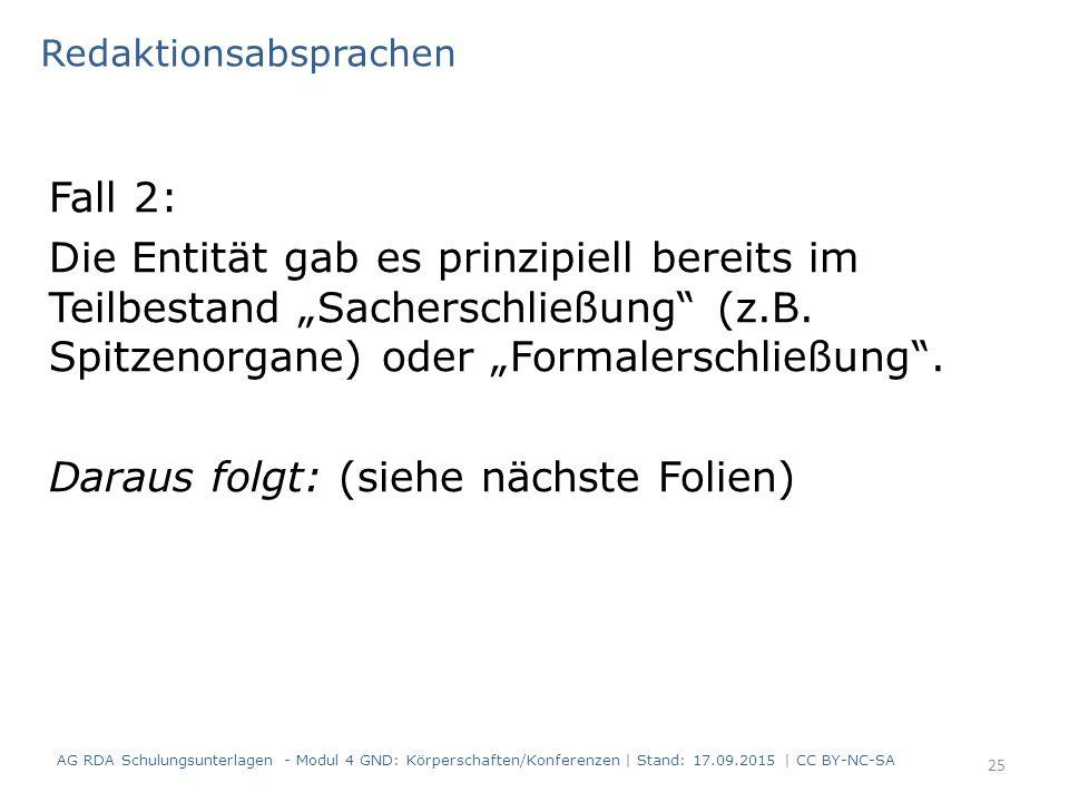 """Fall 2: Die Entität gab es prinzipiell bereits im Teilbestand """"Sacherschließung"""" (z.B. Spitzenorgane) oder """"Formalerschließung"""". Daraus folgt: (siehe"""