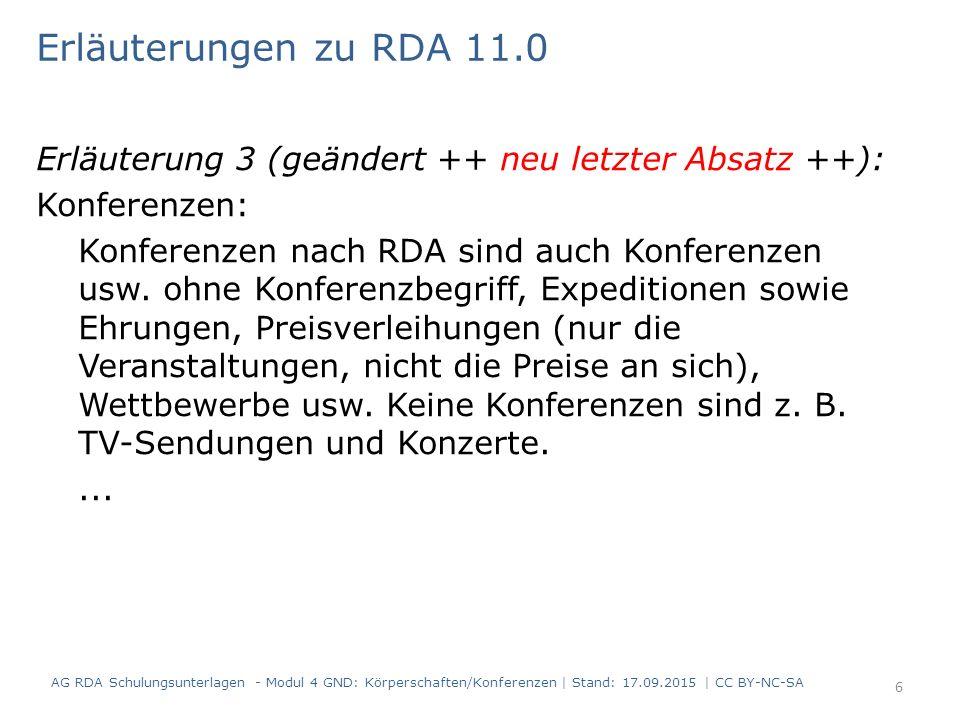 Erläuterung 3 (geändert ++ neu letzter Absatz ++): Konferenzen: Konferenzen nach RDA sind auch Konferenzen usw. ohne Konferenzbegriff, Expeditionen so