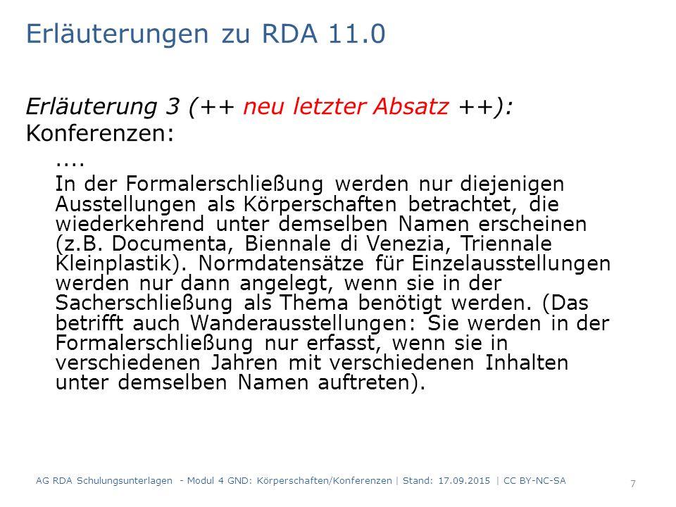 Erläuterung 3 (++ neu letzter Absatz ++): Konferenzen:.... In der Formalerschließung werden nur diejenigen Ausstellungen als Körperschaften betrachtet