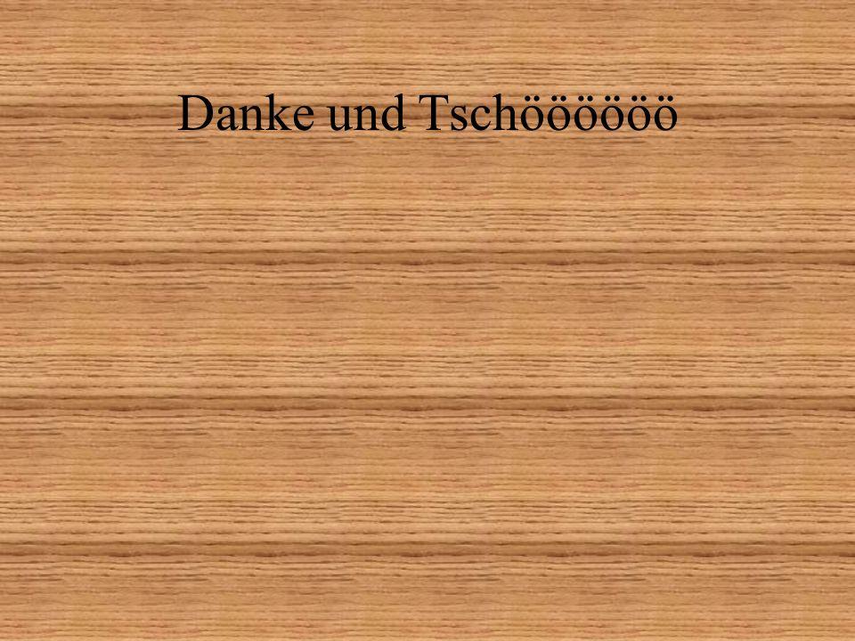 Danke und Tschöööööö