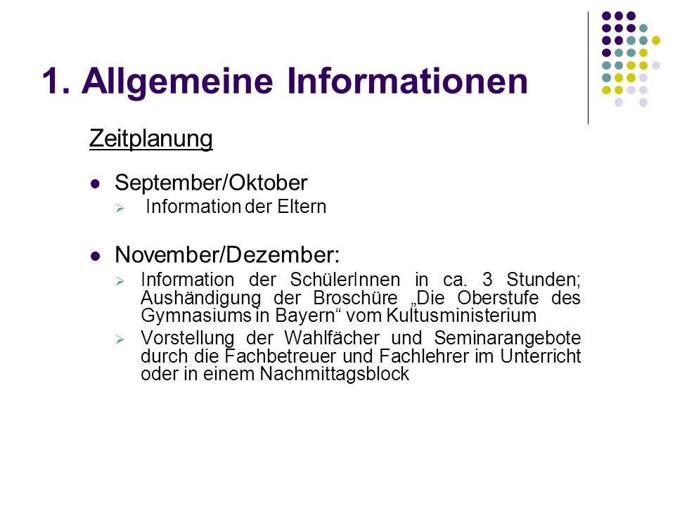 1. Allgemeine Informationen Zeitplanung September/Oktober  Information der Eltern November/Dezember:  Information der SchülerInnen in ca. 3 Stunden;