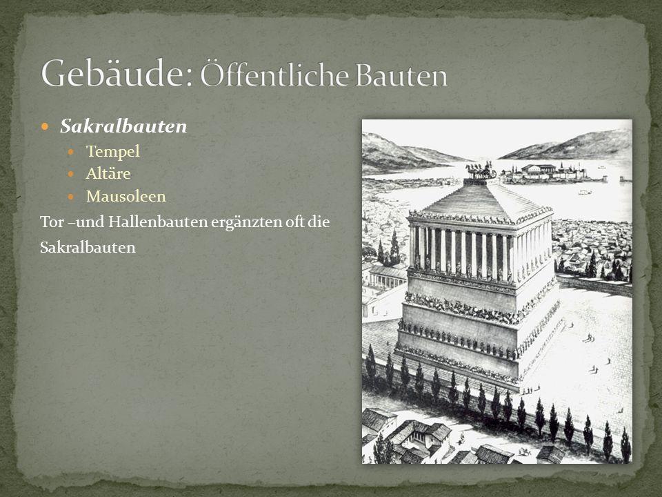 Sakralbauten Tempel Altäre Mausoleen Tor –und Hallenbauten ergänzten oft die Sakralbauten