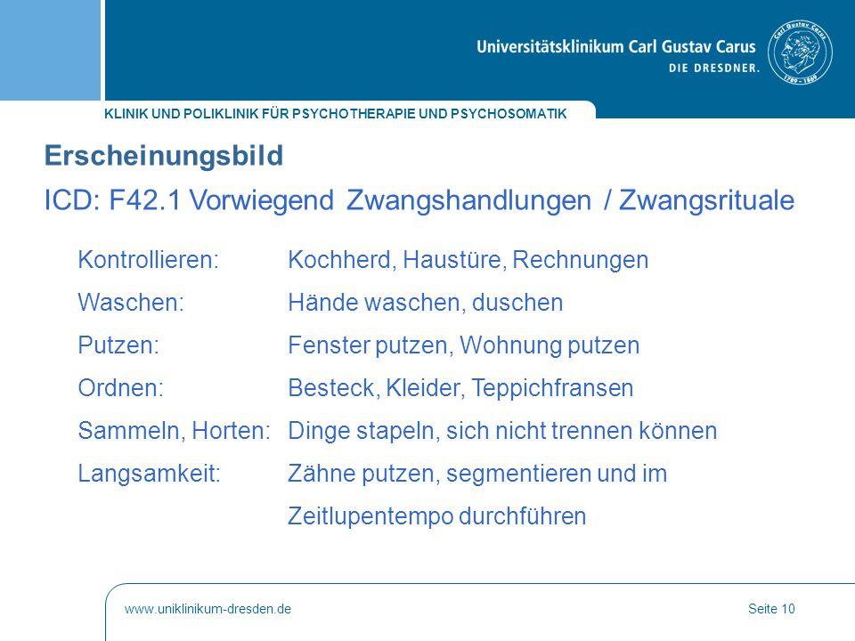 KLINIK UND POLIKLINIK FÜR PSYCHOTHERAPIE UND PSYCHOSOMATIK www.uniklinikum-dresden.deSeite 10 Kontrollieren:Kochherd, Haustüre, Rechnungen Waschen: Hä