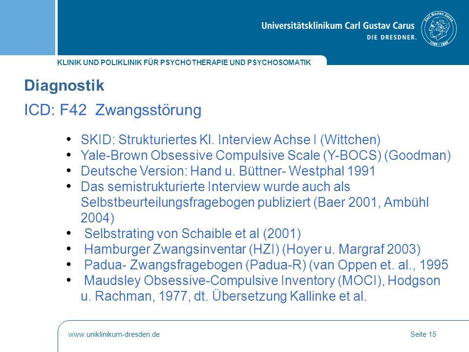 KLINIK UND POLIKLINIK FÜR PSYCHOTHERAPIE UND PSYCHOSOMATIK www.uniklinikum-dresden.deSeite 15 SKID: Strukturiertes Kl. Interview Achse I (Wittchen) Ya
