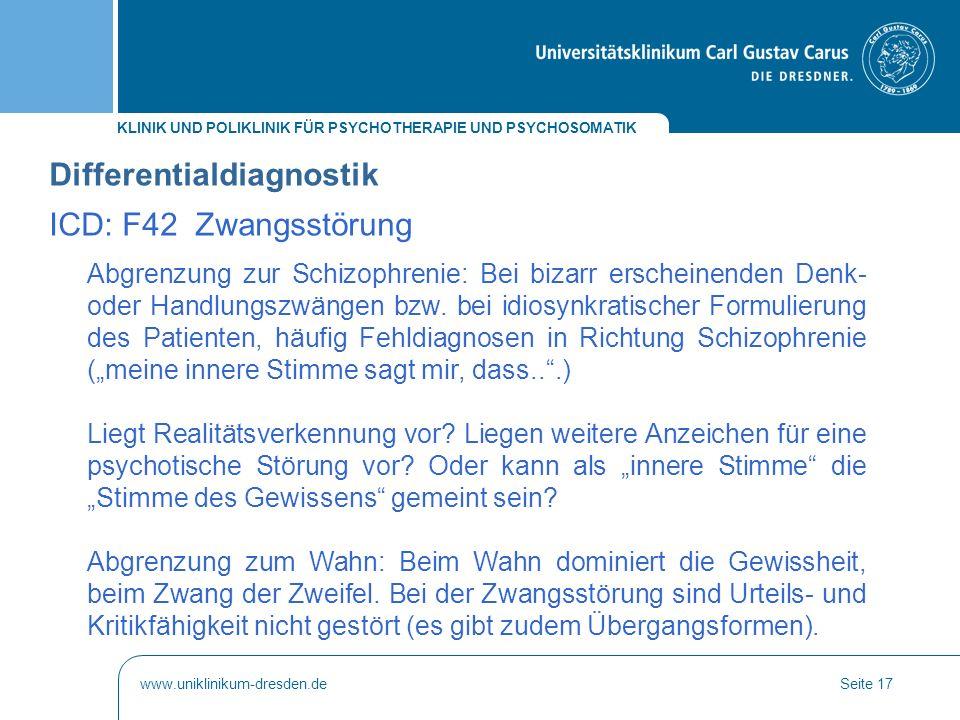 KLINIK UND POLIKLINIK FÜR PSYCHOTHERAPIE UND PSYCHOSOMATIK www.uniklinikum-dresden.deSeite 17 Abgrenzung zur Schizophrenie: Bei bizarr erscheinenden D