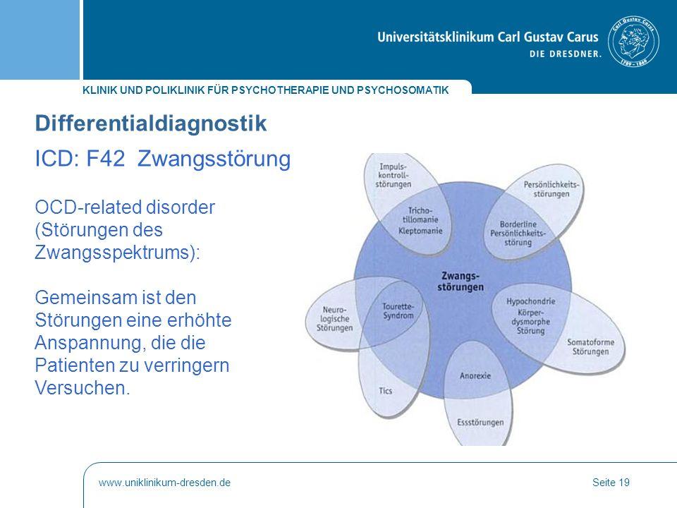KLINIK UND POLIKLINIK FÜR PSYCHOTHERAPIE UND PSYCHOSOMATIK www.uniklinikum-dresden.deSeite 19 OCD-related disorder (Störungen des Zwangsspektrums): Ge